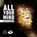 Alex Good - All Your Mind (Original Mix)