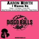 Aaron North  - I Wanna Be