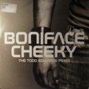 Boniface - Cheeky (Todd Edwards Dub Like No Other Remix)