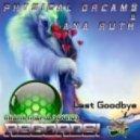 Physical Dreams & Ana Ruth - Last Goodbye (Original Mix)
