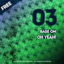 Base On  - Oh Yeah! (Original Mix)