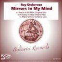 Ray Dickerson - Mirrors In My Mind