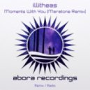 Illitheas - Moments With You (Maratone Remix)