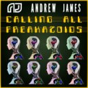 Andrew James - Calling All Freakazoids (Rolling Edit)