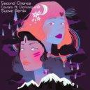 Cavaro & Dominique & Suave - Second Chance (feat. Dominique) (Suave Remix)