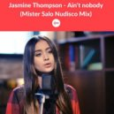 Jasmine Thompson   - Ain't Nobody  (Mister Salo Nudisco Mix)