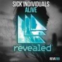 Sick Individuals - Alive (Original Mix)