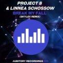 Project 8 & Linnea Schossow - Break My Fall