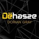 Dehasse - Dorian Gray (Original Mix)
