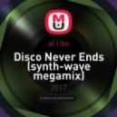 al l bo - Disco Never Ends (synth-wave megamix)