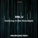DBL U - Dancing in the Moonlight (Original mix)