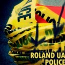 Roland UA - Police (Original Mix)