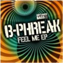 B-Phreak - Feel Me (Original Mix)