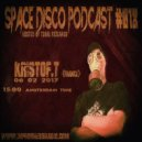 KRISTOF.T - Space Disco Podcast #018