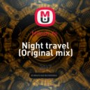 Milosh Xp  - Night Travel (Original mix)