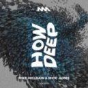 Mike Millrain & Mick James - How Deep (Original)