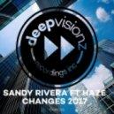 Sandy Rivera feat. Haze - Changes 2017 (K.O.T. Vinyl Showcase 2002)