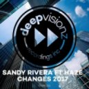 Sandy Rivera feat. Haze - Changes 2017