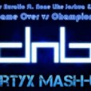 Gydra vs Auratic ft. None Like Joshua & Soulee - Game Over vs Champion (Zertyx Mash-Up)