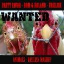 Party Favor, Dom, Basilisk - Animals (Basilisk Mashup)
