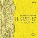 Craig & Grant Gordon - El Chapo (Jay de Lys Remix)