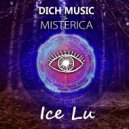 Dich Music & Misterica - Ice Lu (Radio Edit)
