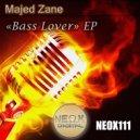 Majed Zane - Bass Lover (Original Mix)