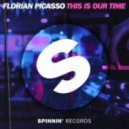 Florian Picasso - This Is Our Time (Extended Mix)