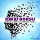David Borsu Ft. Heidi Vogel - Love Is Running (Original Mix)