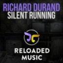 Richard Durand - Silent Running (Original Mix)