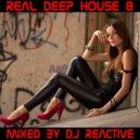Dj Reactive - Real Deep House Vol 8