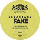 Sebastard - Fake (Original Mix)