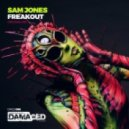 Sam Jones - Freakout (Original Mix)