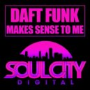 Daft Funk - Makes Sense To Me (Dub Mix)