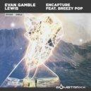 Evan Gamble Lewis & Breezy Pop - Encapture (feat. Breezy Pop) (Original)