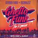 G$Montana & NeuroziZ & GN & Seth Vogt - Ghetto Funk (Seth Vogt Remix)