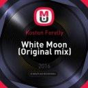 Koston Ferelly - White Moon (Original mix)