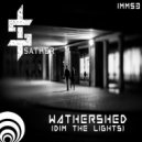Sather - Watershed (Dim The Lights) (Original Mix)
