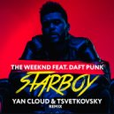 The Weeknd feat. Daft Punk - Starboy (Yan Cloud & Tsvetkovsky Remix)