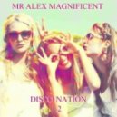 Mr Alex Magnificent - Disco Nation 2 (Mix)