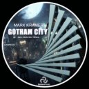 Mark Kramer - Gotham City (Original Mix)