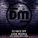 DJ Face Off - Love People (Original Mix)