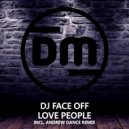 DJ Face Off & Andrew Dance - Love People (Andrew Dance Remix)
