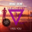Mike Dem fеаt. Miah Draper - I Feel You (Andrey Exx Remix)