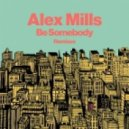 Alex Mills - Be Somebody