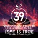 Fabian Schumann, Black Vel, Annabel Fischer - Love is true