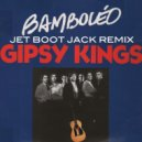 Gypsy Kings  -  Bamboleo (Jet Boot Jack Remix)