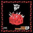 Wittyboy - Bring The House Down (Original Mix)