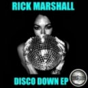 Rick Marshall - Disco Down (Original Mix)