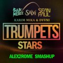 Sak Noel ft Sean Paul vs Karim Mika ft DVVNI - Trumpets Stars (Alex2Rome Mashup)